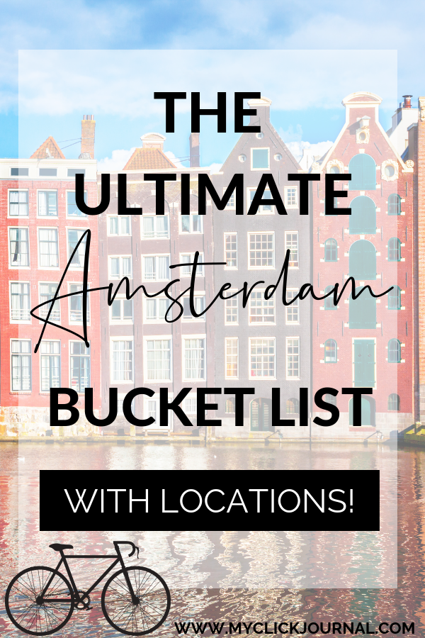 the ultimate amsterdam bucket list with things to do in amsterdam and what to eat in amsterdam