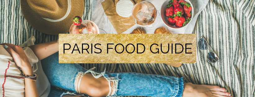 The Ultimate Paris Food Guide: The best foods to try when visiting Paris!