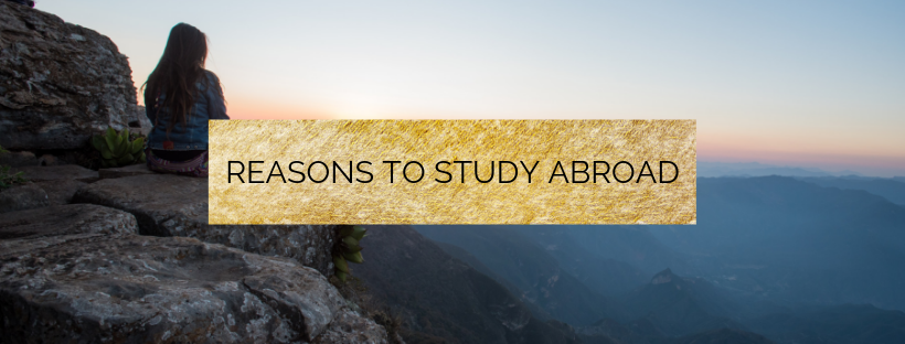 10 REASONS WHY YOU SHOULD STUDY ABROAD