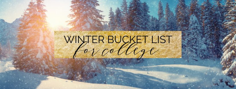The Ultimate Winter Bucket List for College Students