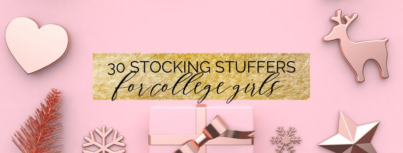 30+ Stocking Stuffers for College Girls