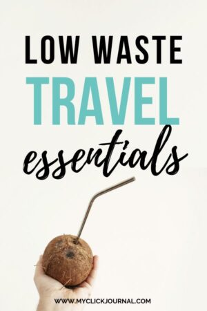 low waste travel essentials and tips