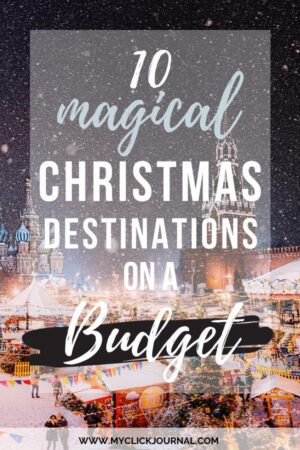 10 magical christmas break destinations for the holidays, even on a budget