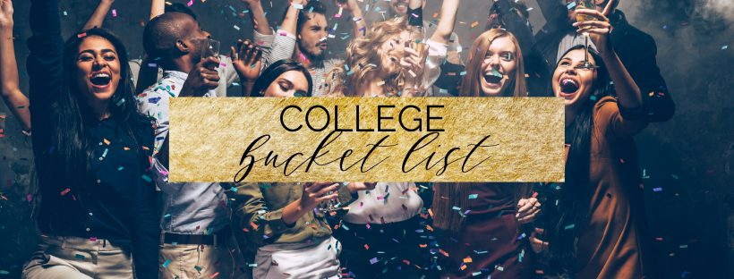 The Ultimate College Bucket List – 50 Things to Do before you Graduate