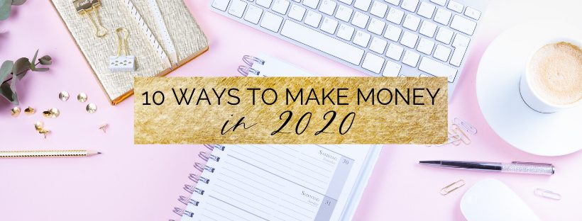 10 Ways to Make Money in 2020