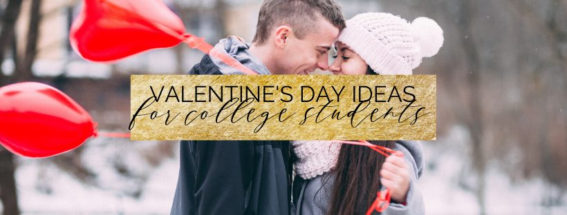 Valentine's Day Ideas for College Students