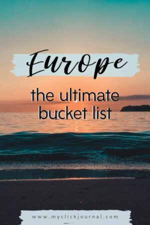 The ultimate Europe Travel Bucket List 2020