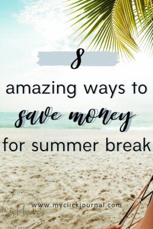 8 ways to save money for summer break
