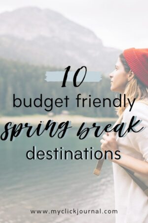 10 budget friendly spring break destinations for college students