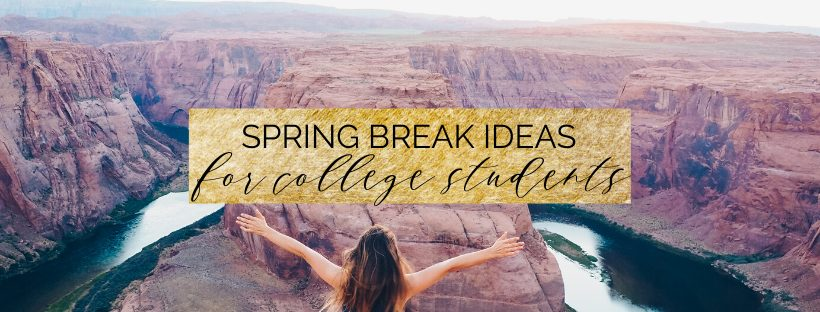 10 Spring Break Ideas for College Students