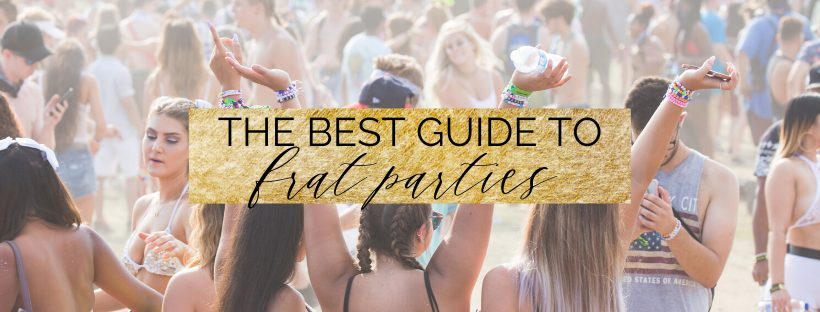 the best guide to frat parties with do's and dont's