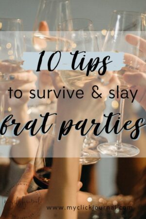 tips and the best guide to survive and slay frat parties in college