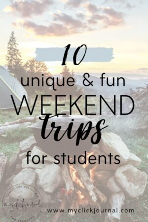 10 fun and unique weekend trip ideas for students and weekend trips for college students | myclickjournal