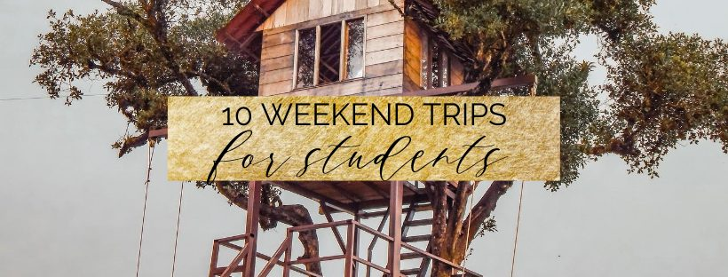 10 Weekend Trip Ideas for Students