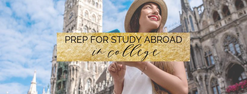 How to Prepare for Study Abroad in College