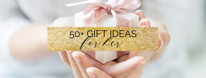 50+ gift ideas for her | gift ideas for sister, best friend, mom, girlfriend, friends