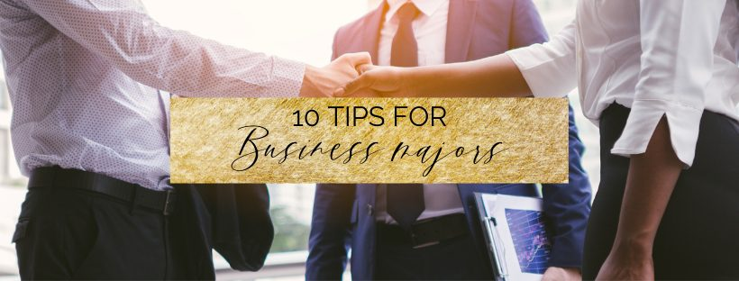 10 Tips for Business Majors | make the best of university | myclickjournal