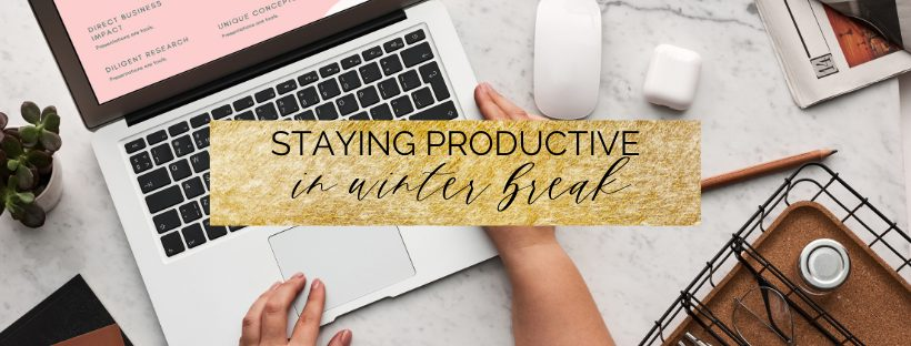 How to stay Productive over Winter Break