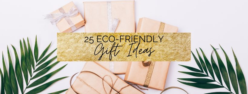 25 Eco-Friendly Gift Ideas for Christmas