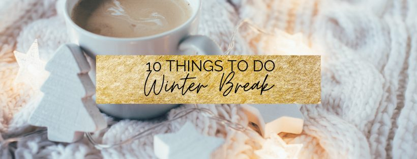 Things to do in Winter Break