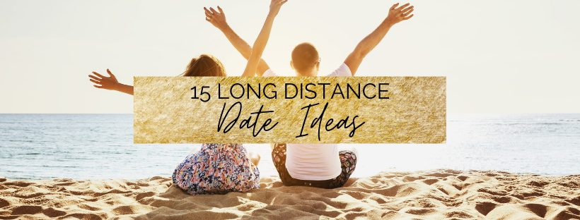 15 Creative Long Distance Date Ideas in College