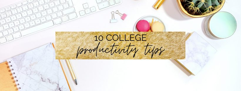 10 College Productivity Tips