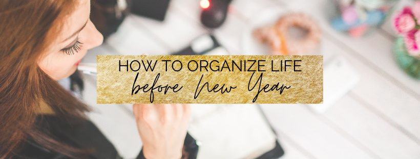 How to Organize your Life Before New Year | myclickjournal