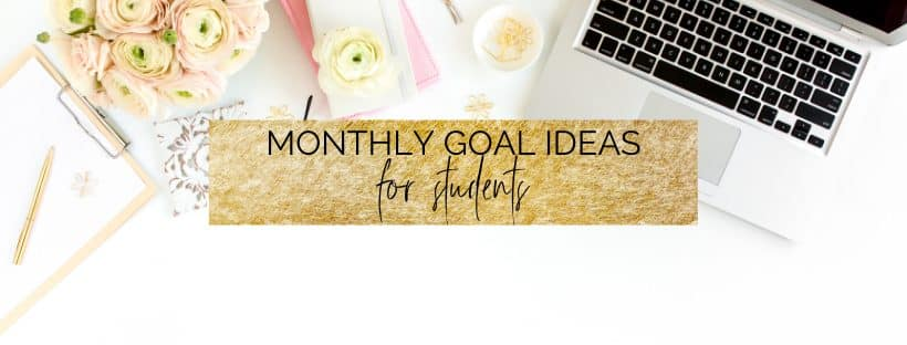 12 monthly goal ideas for students | myclickjournal