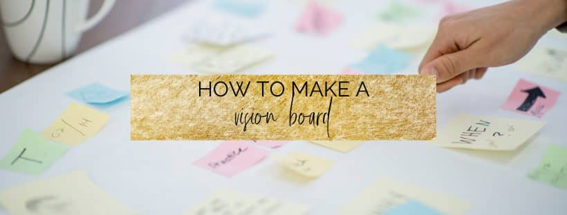 What is a Vision Board? + How to make one!