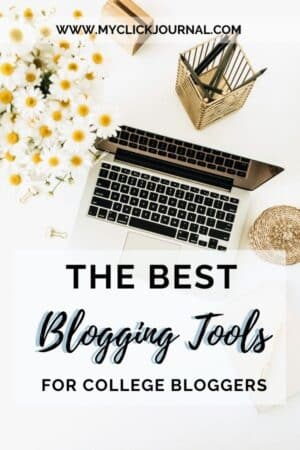 The best blogging tools for college bloggers | myclickjournal