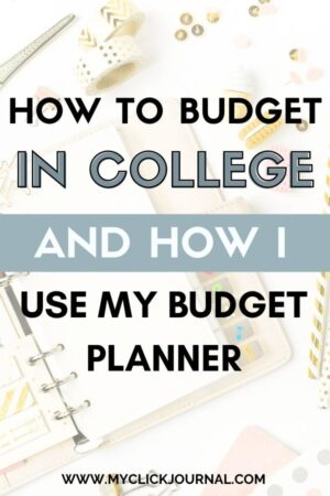 how to use a budget planner in college | myclickjournal