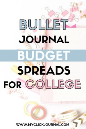 the best bullet journal budget spreads for college   myclickjournal