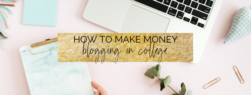 How to make money blogging in college