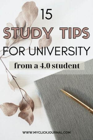 15 study tips for college from a 4.0 gpa student! myclickjournal