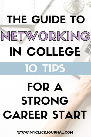 10 Simple Yet Effective Networking Tips For College Students   myclickjournal