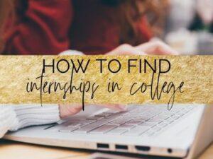 10 ways how to find internships in college