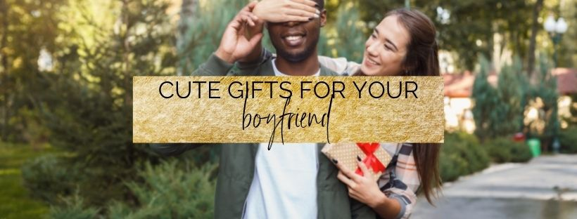 25 Cute Gifts For Boyfriend | gift ideas for him | myclickjournal